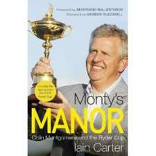 Monty's Manor:  Colin Montgomerie and the Ryder Cup