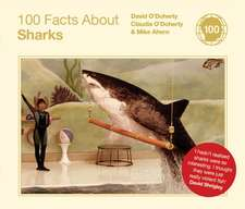 100 Facts about Sharks:  Recipes, Remedies and Rituals