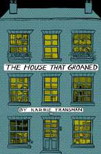 The House That Groaned:  Recipes, Remedies and Rituals