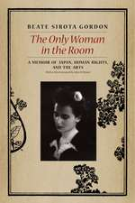 The Only Women in the Room – A Memoir of Japan, Human Rights, and the Arts