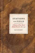 Stations in the Field: A History of Place-Based Animal Research, 1870-1930