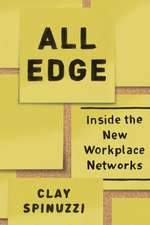 All Edge: Inside the New Workplace Networks