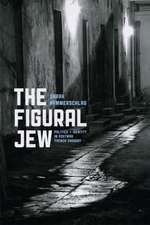 Figural Jew – Politics and Identity in Postwar French Thought