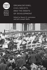 Organizations, Civil Society, and the Roots of Development