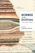 Science in the Archives: Pasts, Presents, Futures