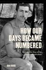 How Our Days Became Numbered – Risk and the Rise of the Statistical Individual