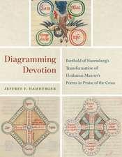 Diagramming Devotion – Berthold of Nuremberg's Transformation of Hrabanus Maurus`s Poems in Praise of the Cross