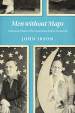 Men without Maps: Some Gay Males of the Generation before Stonewall
