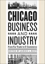 Chicago Business and Industry: From Fur Trade to E-Commerce