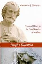 Joseph's Dilemma:  Honour Killing in the Birth Narrative of Matthew