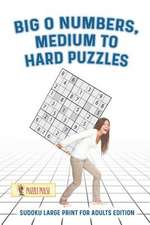 Big O Numbers, Medium to Hard Puzzles