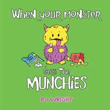 When Your Monster Gets the Munchies
