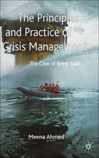 The Principles and Practice of Crisis Management: The Case of Brent Spar