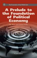 A Prelude to the Foundation of Political Economy: Oil, War, and Global Polity
