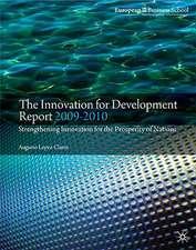 The Innovation for Development Report 2009-2010: Strengthening Innovation for the Prosperity of Nations