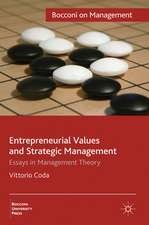Entrepreneurial Values and Strategic Management: Essays in Management Theory