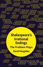 Shakespeare's Irrational Endings: The Problem Plays