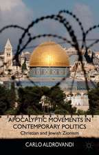 Apocalyptic Movements in Contemporary Politics: Christian and Jewish Zionism