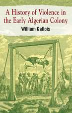 A History of Violence in the Early Algerian Colony
