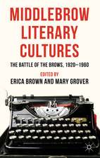 Middlebrow Literary Cultures: The Battle of the Brows, 1920-1960