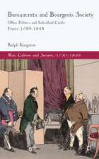 Bureaucrats and Bourgeois Society: Office Politics and Individual Credit in France 1789-1848