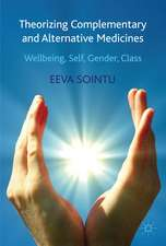 Theorizing Complementary and Alternative Medicines: Wellbeing, Self, Gender, Class