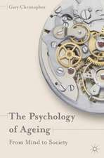 The Psychology of Ageing: From Mind to Society
