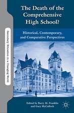 The Death of the Comprehensive High School?: Historical, Contemporary, and Comparative Perspectives
