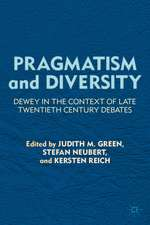 Pragmatism and Diversity: Dewey in the Context of Late Twentieth Century Debates