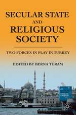 Secular State and Religious Society: Two Forces in Play in Turkey