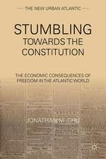 Stumbling Towards the Constitution: The Economic Consequences of Freedom in the Atlantic World
