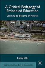 A Critical Pedagogy of Embodied Education: Learning to Become an Activist