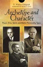 Archetype and Character: Power, Eros, Spirit, and Matter Personality Types
