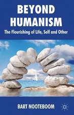 Beyond Humanism: The Flourishing of Life, Self and Other