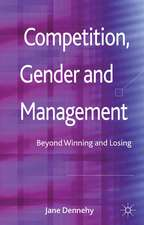 Competition, Gender and Management: Beyond Winning and Losing