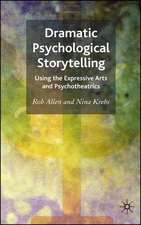 Dramatic Psychological Storytelling: Using the Expressive Arts and Psychotheatrics
