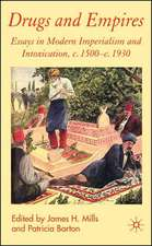 Drugs and Empires: Essays in Modern Imperialism and Intoxication, c.1500 to c.1930