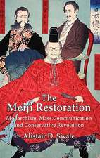 The Meiji Restoration: Monarchism, Mass Communication and Conservative Revolution