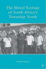 The Moral Ecology of South Africa's Township Youth