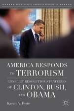 America Responds to Terrorism: Conflict Resolution Strategies of Clinton, Bush, and Obama
