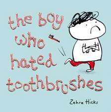 The Boy Who Hated Toothbrushes:  The Autobiography