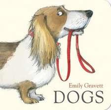 Gravett, E: Dogs