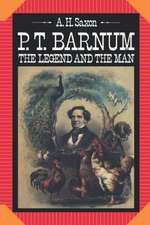 P. T. Barnum – The Legend and the Man