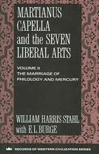 Martianus Capella and the Seven Liberal Arts – The Marriage of Philology and Mercury , volume 2