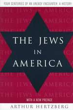 The Jews in America – Four Centuries of an Uneasy Encounter – A History