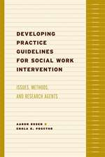 Developing Practice Guidelines for Social Work Intervention – Issues, Methods, and Research Agenda