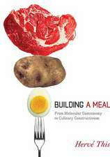 Building a Meal – From Molecular Gastronomy to Culinary Constructivism