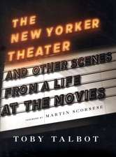 The New Yorker Theatre and Other Scenes from a Life at the Movies