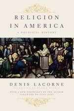 Religion in America – A Political History