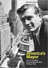America′s Mayor – John V. Lindsay and the Reinvention of New York